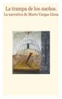 Imagen La trampa de los sueños. La narrativa de Mario Vargas Llosa