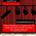Imagen CONFERENCIA: Entre emergencia y hegemonía. El poder del teatro frente al poder