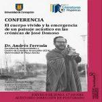 Imagen CONFERENCIA: El cuerpo vivido y la emergencia de un paisaje acústico en las crónicas de José Donoso