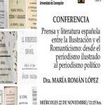 Imagen DRA. MARÍA ROMÁN LÓPEZ EXPONE SOBRE LA PRENSA Y LA LITERATURA ESPAÑOLA DURANTE EL PERÍODO DE LA ILUSTRACIÓN Y EL ROMANTICISMO
