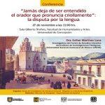 """Imagen Conferencia: """"Jamás deja de ser entendido el orador que pronuncia criollamente"""": La disputa por la lengua"""""""
